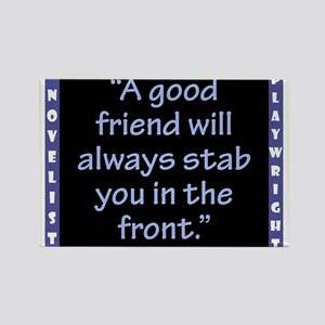 A Good Friend Will Always - Wilde Magnets