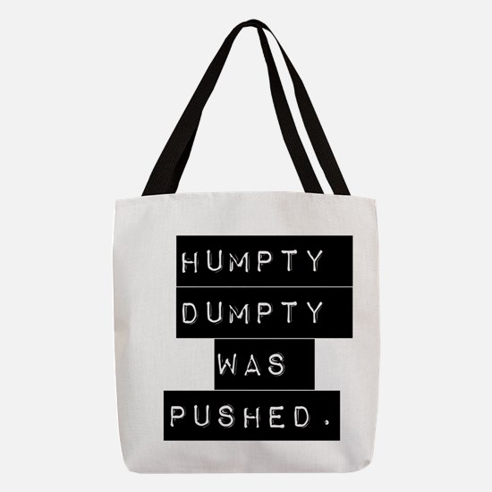 Humpty Dumpty Was Pushed Polyester Tote Bag