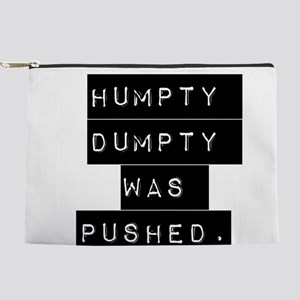 Humpty Dumpty Was Pushed Makeup Pouch