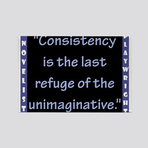 Consistency Is The Last Refuge - Wilde Magnets