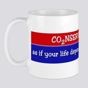 Conserve as if your life... Mug