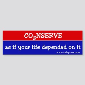 Conserve as if your life... Bumper Sticker
