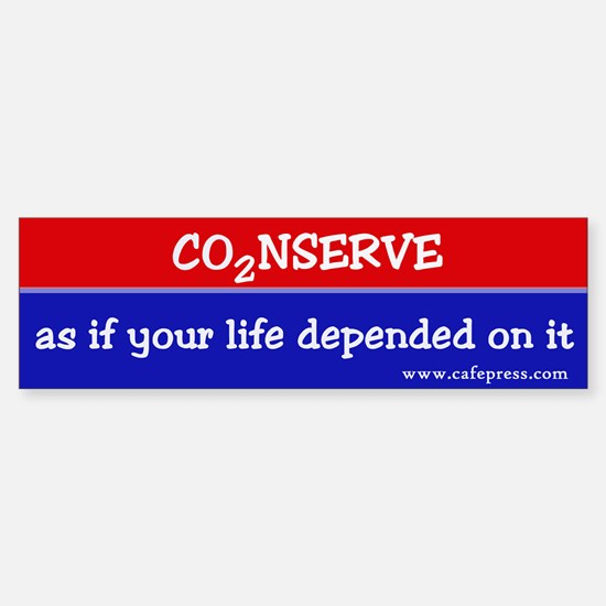 Conserve as if your life... Bumper Bumper Bumper Sticker