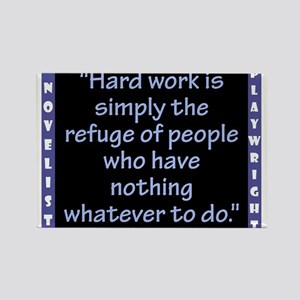 Hard Work Is Simply The Refuge - Wilde Magnets