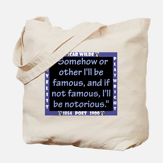 Somehow Or Other Ill Be Famous - Wilde Tote Bag