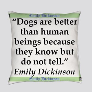 Dogs Are Better - Dickinson Everyday Pillow