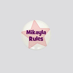 Mikayla Rules Mini Button