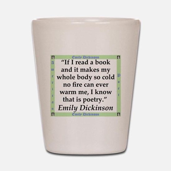 If I Read A Book - Dickinson Shot Glass