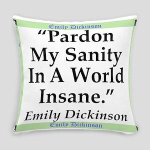 Pardon My Sanity - Dickinson Everyday Pillow