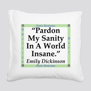 Pardon My Sanity - Dickinson Square Canvas Pillow