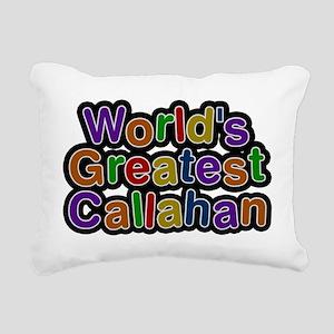 Worlds Greatest Callahan Rectangular Canvas Pillow