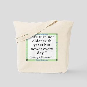 We Turn Not Older - Dickinson Tote Bag