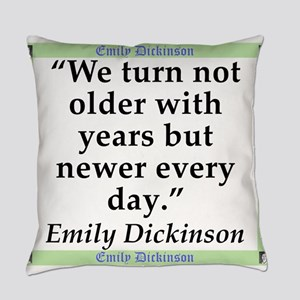 We Turn Not Older - Dickinson Everyday Pillow