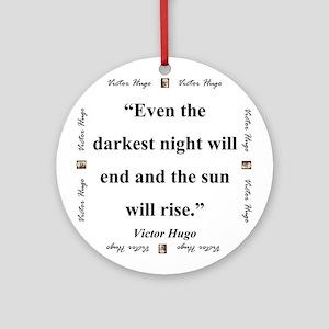 Even The Darkest Night Will End - Hugo Round Ornam