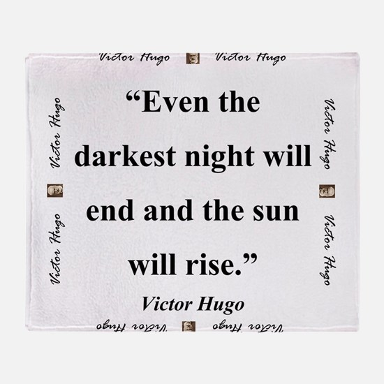 Even The Darkest Night Will End - Hugo Throw Blank