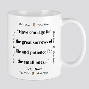 Have Courage For The Great Sorrows - Hugo Mugs