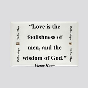 Love Is The Foolishness Of Men - Hugo Magnets