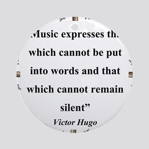 Music Expresses That Which Cannot - Hugo Round Orn