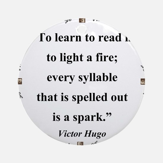 To Learn To Read Is To Light A Fire - Hugo Round O