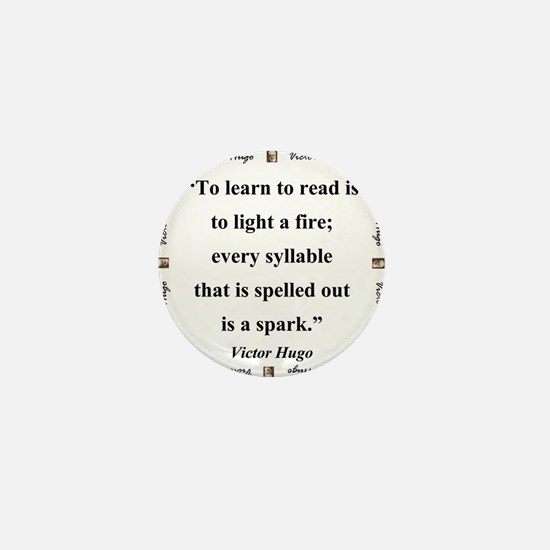 To Learn To Read Is To Light A Fire - Hugo Mini Bu