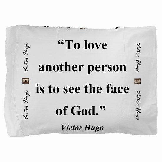 To Love Another Person - Hugo Pillow Sham