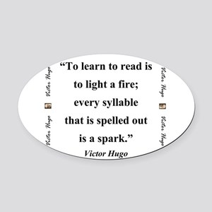 To Learn To Read Is To Light A Fire - Hugo Oval Ca