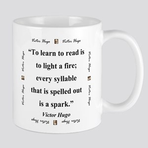 To Learn To Read Is To Light A Fire - Hugo 11 oz C