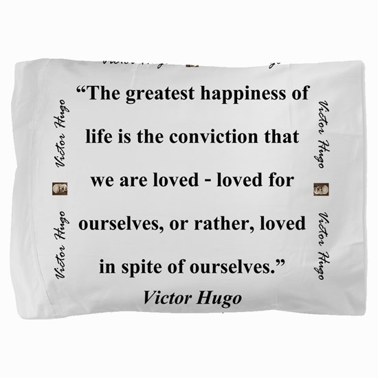 The Greatest Happiness of Life - Hugo Pillow Sham