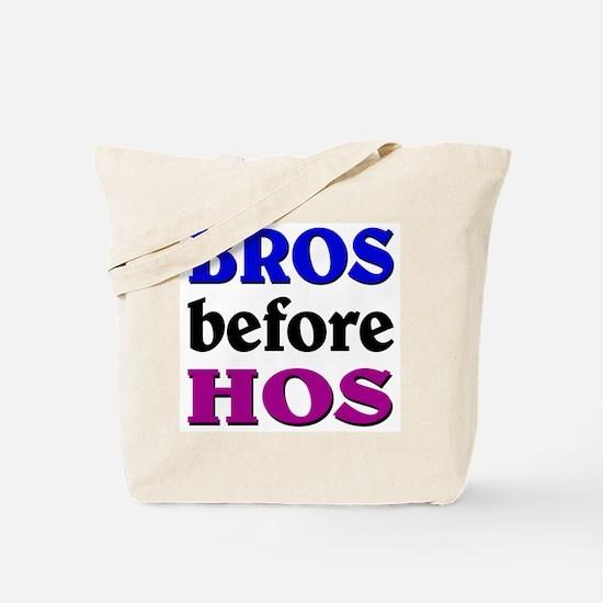 Bros before Hos Tote Bag
