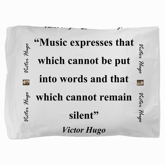 Music Expresses That Which Cannot - Hugo Pillow Sh