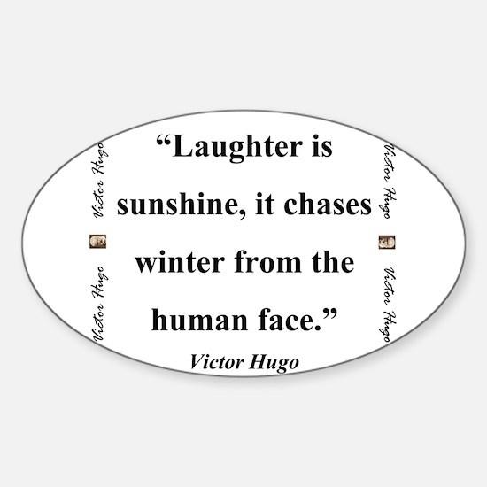 Laughter Is Sunshine - Hugo Sticker (Oval)