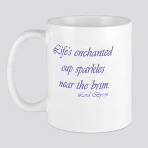 "Lord Byron Mug ""Life's enchanted cup.."""