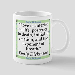 Love Is Anterior To Life - Dickinson 11 oz Ceramic
