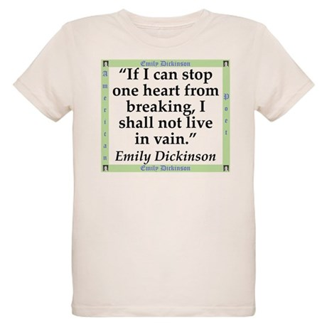 I T-Shirt If I can Stop one Heart from Breaking