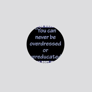 You Can Never Be Overdressed - Wilde Mini Button