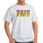 You are so OFF my buddy list Ash Grey T-Shirt