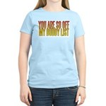 You are so OFF my buddy list Women's Pink T-Shirt