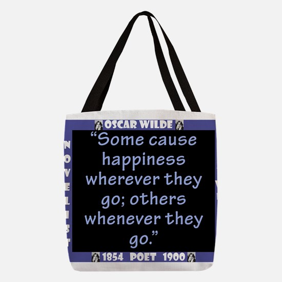 Some Cause Happiness - Wilde Polyester Tote Bag