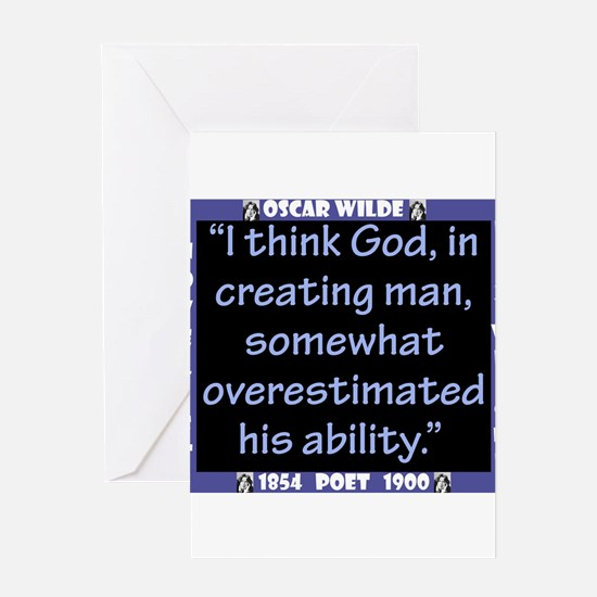 I Think God In Creating Man - Wilde Greeting Card