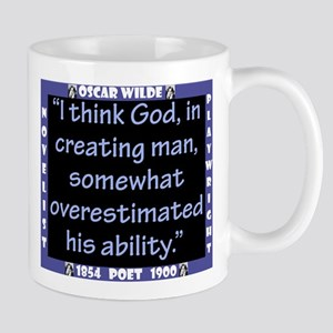 I Think God In Creating Man - Wilde 11 oz Ceramic