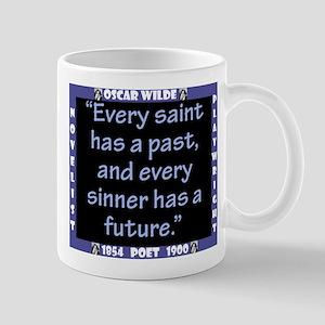 Every Saint Has A Past - Wilde 11 oz Ceramic Mug