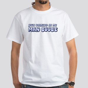 Man Boobs White T-Shirt