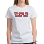 The Real Me Sucks Too Women's T-Shirt