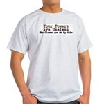 Your Powers Are Useless Ash Grey T-Shirt