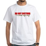 Do Not Disturb White T-Shirt