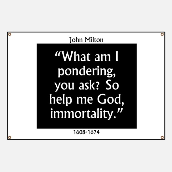 What Am I Pondering - Milton Banner