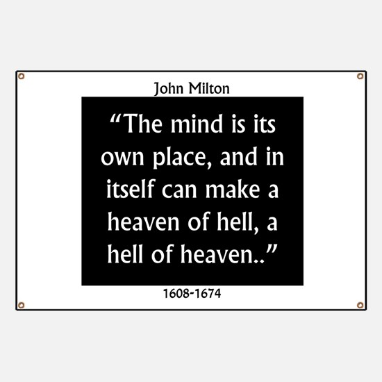 The Mind Is Its Own Place - John Milton Banner