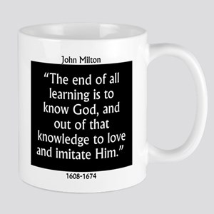 The End Of All Learning - Milton 11 oz Ceramic Mug