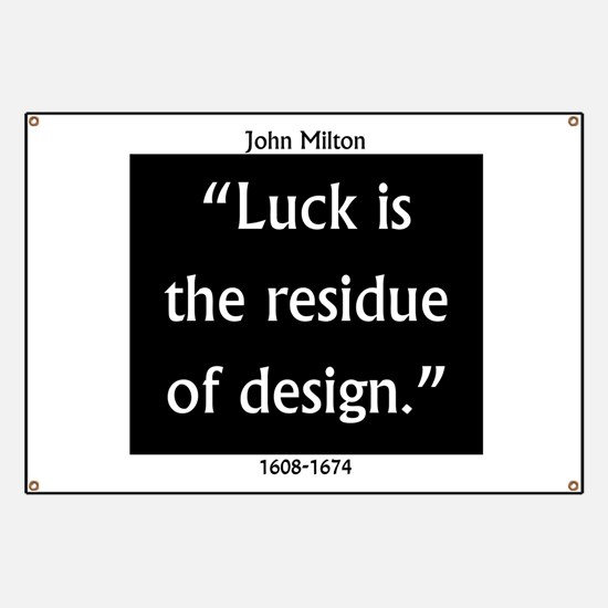 Luck Is The Residue - Milton Banner