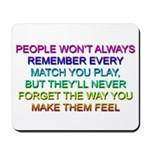 The Way You Make Them Feel Mouse Pad